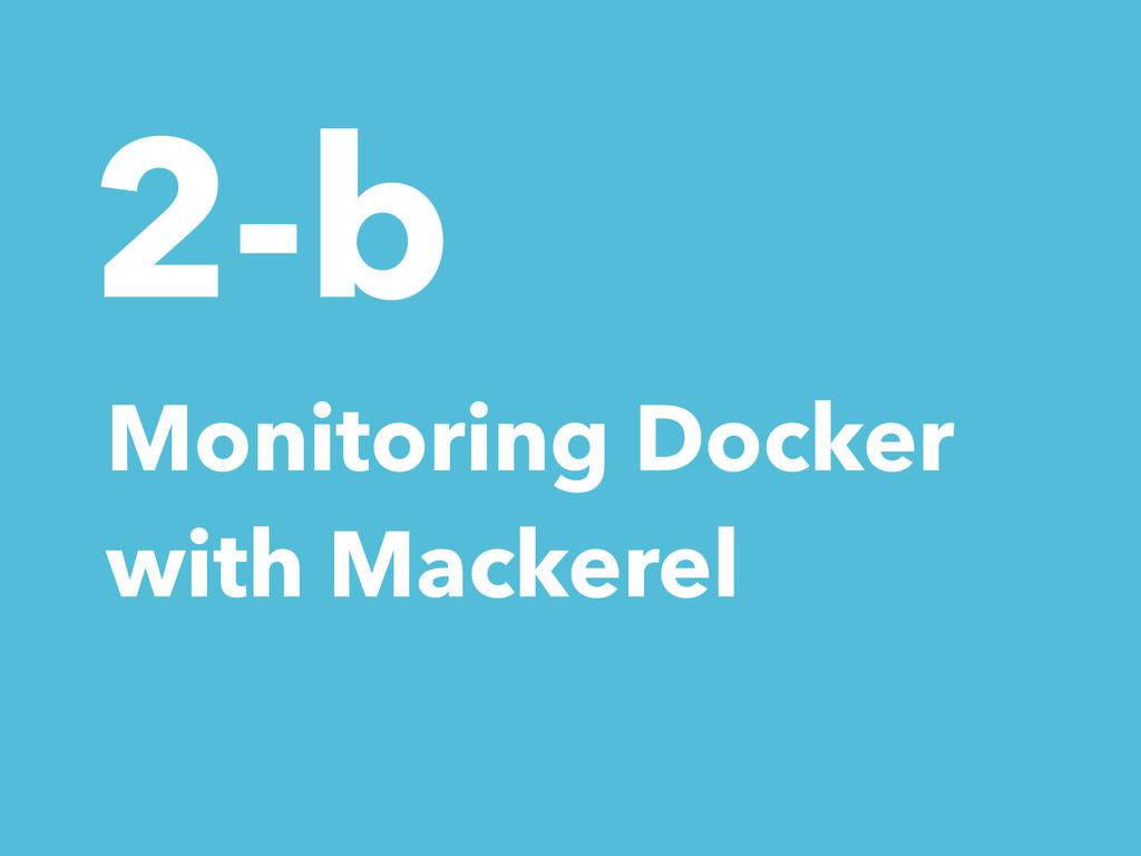 2-b Monitoring Docker with Mackerel
