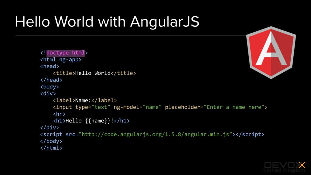 #DevoxxUK Hello World with AngularJS <!doctype ...