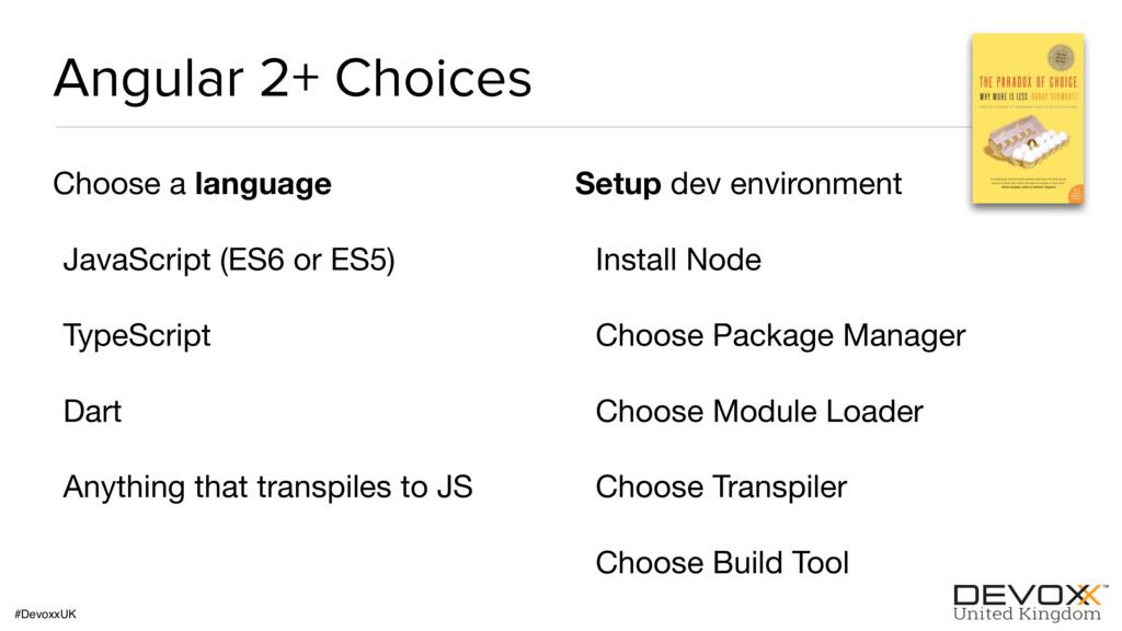 #DevoxxUK Angular 2+ Choices Choose a language ...