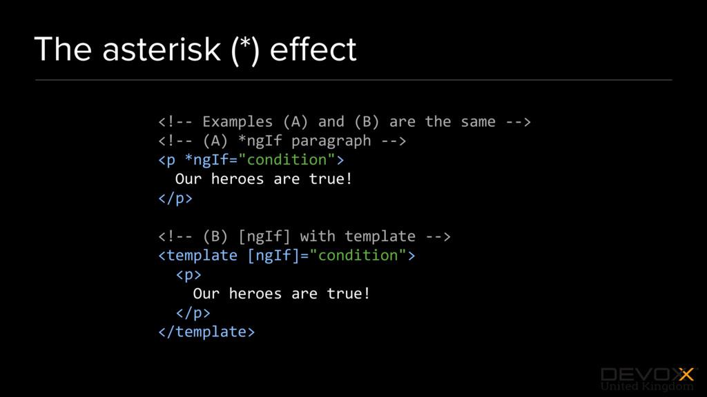 #DevoxxUK The asterisk (*) effect <!-- Examples ...