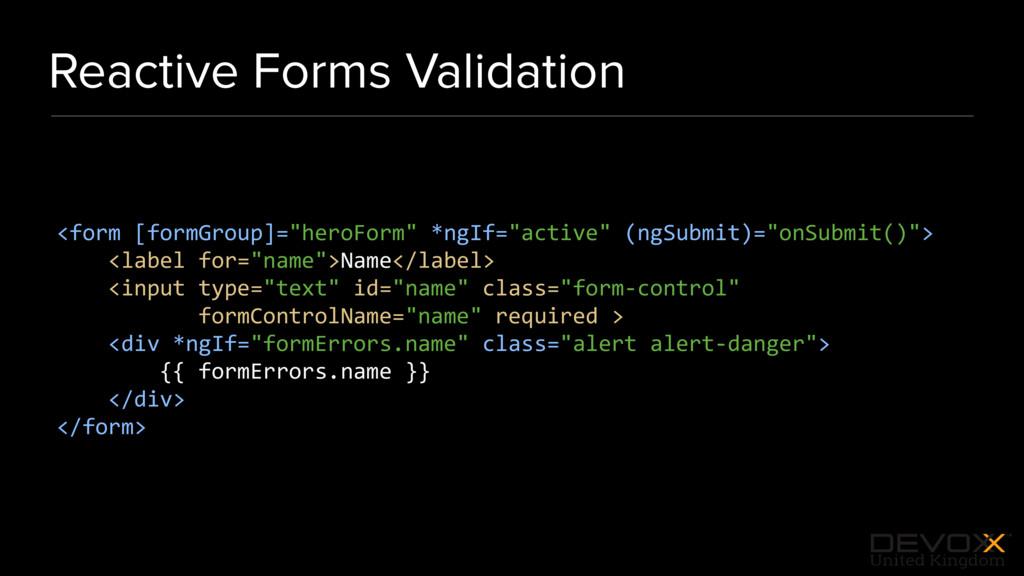 #DevoxxUK Reactive Forms Validation <form [form...
