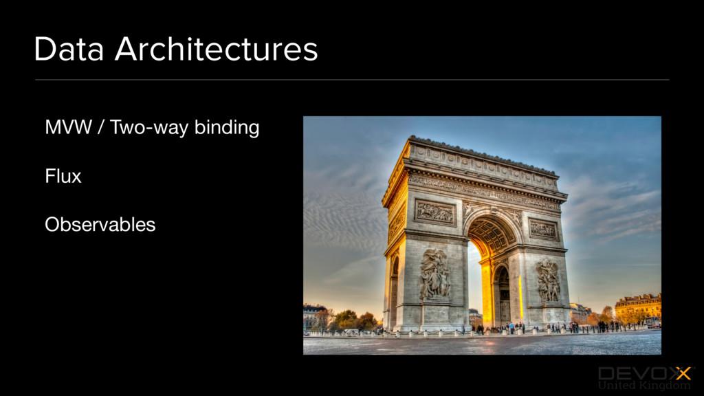 #DevoxxUK Data Architectures MVW / Two-way bind...
