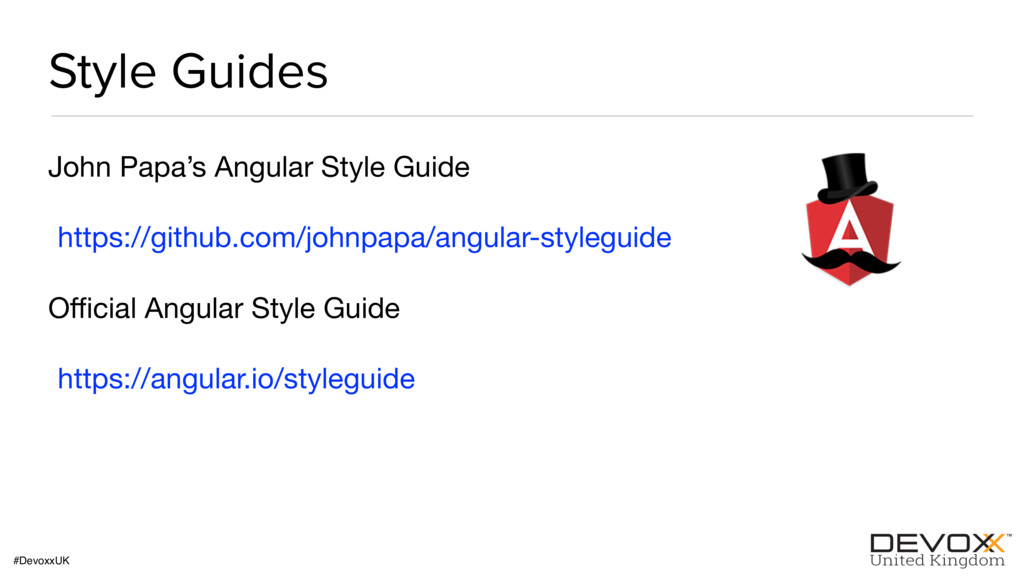 #DevoxxUK Style Guides John Papa's Angular Styl...