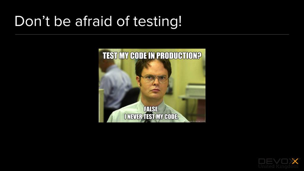 #DevoxxUK Don't be afraid of testing!