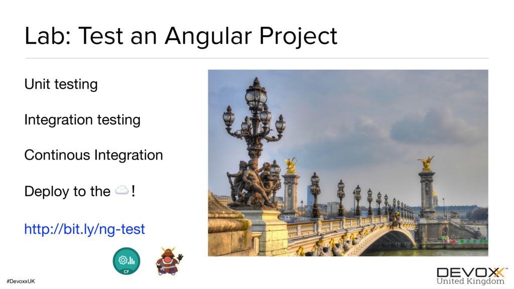 #DevoxxUK Lab: Test an Angular Project Unit tes...
