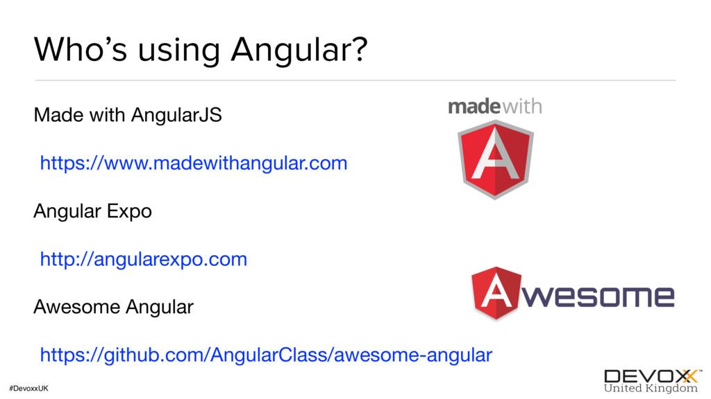 #DevoxxUK Who's using Angular? Made with Angula...