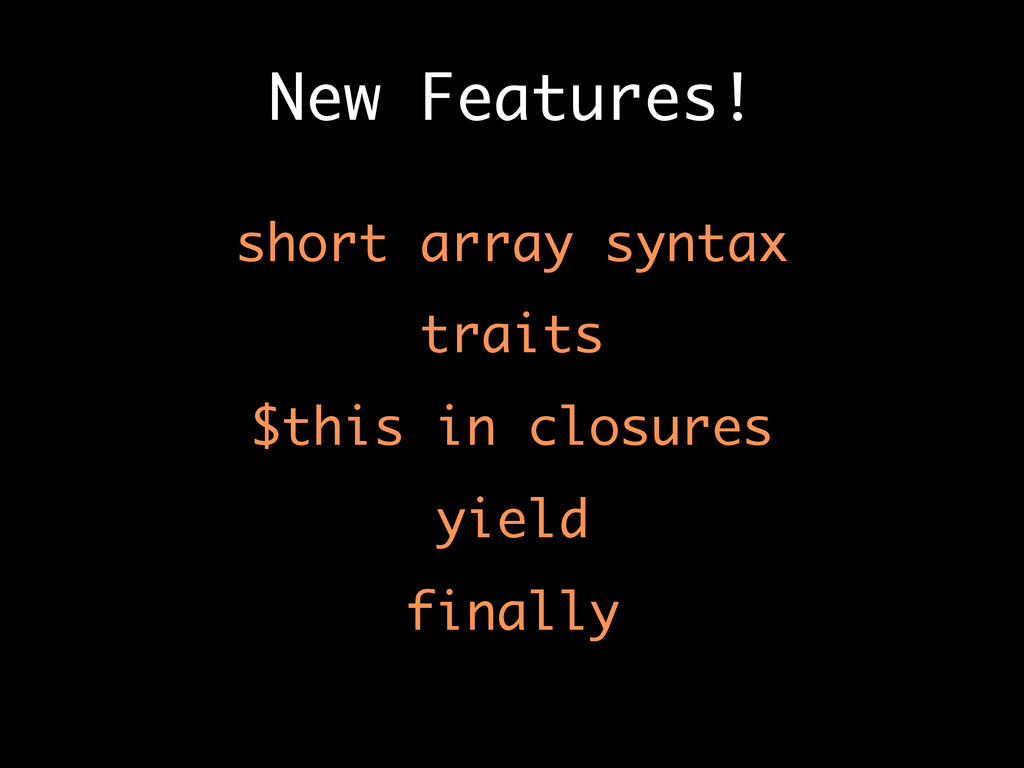 New Features! short array syntax traits $this i...