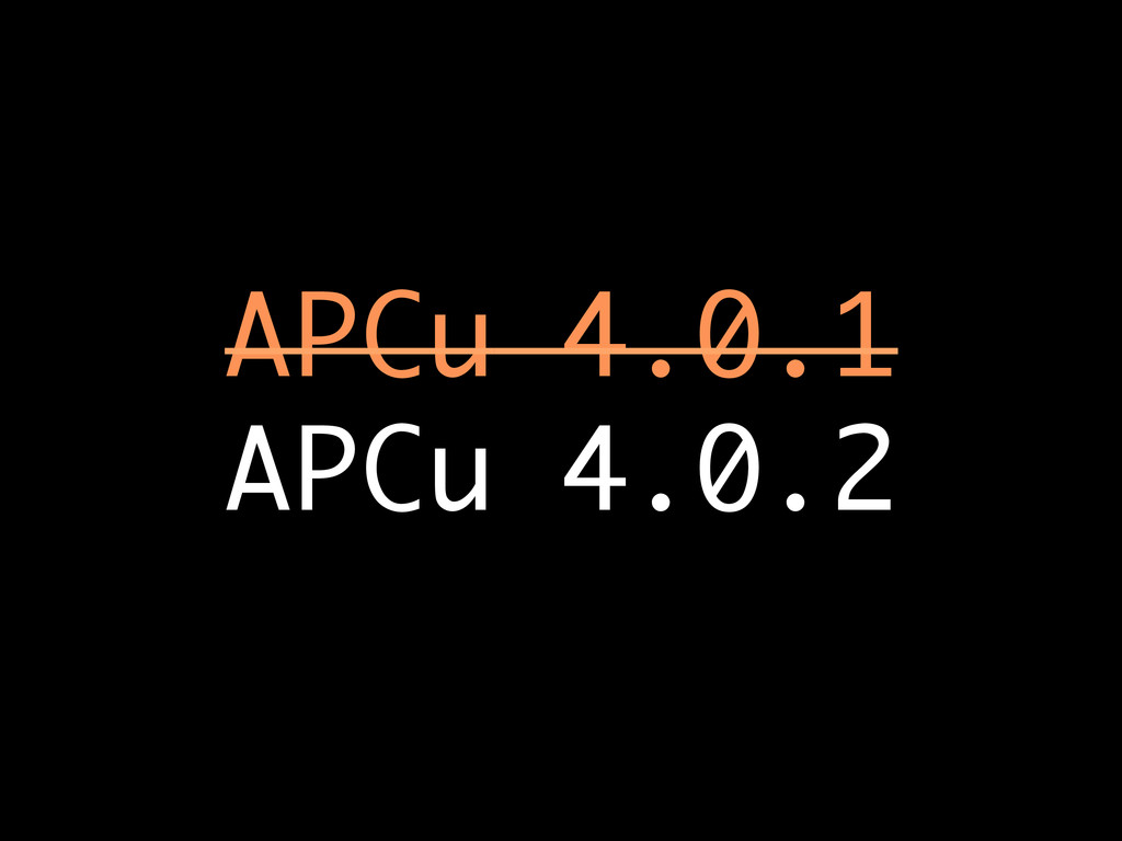 APCu 4.0.1 APCu 4.0.2