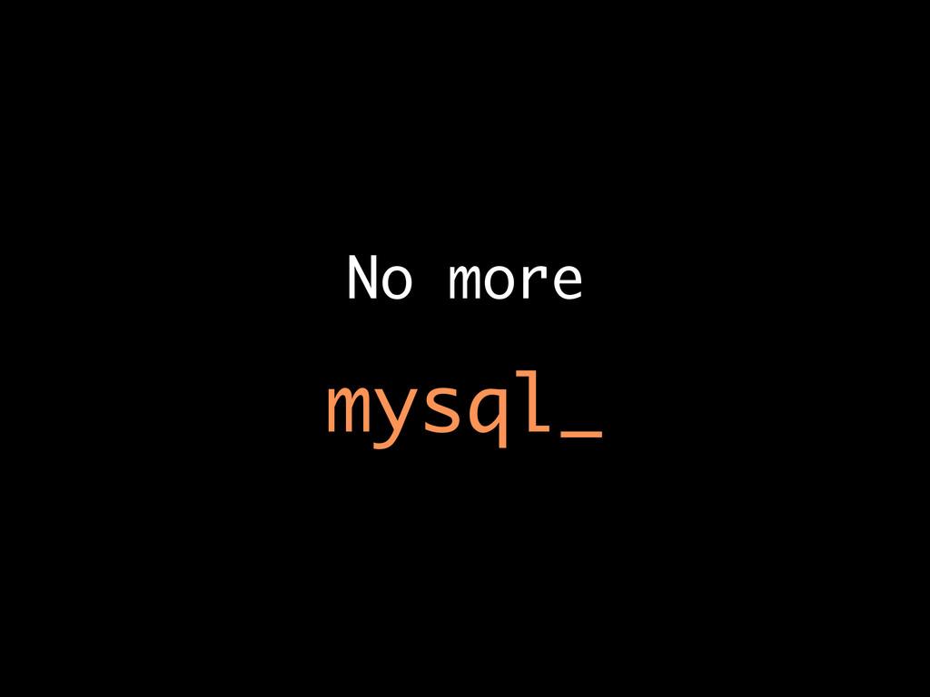 No more mysql_