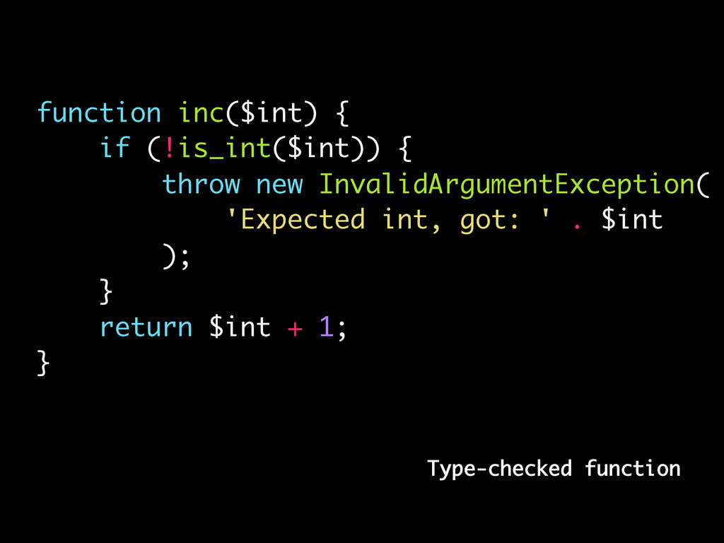 Type-checked function function inc($int) { if (...