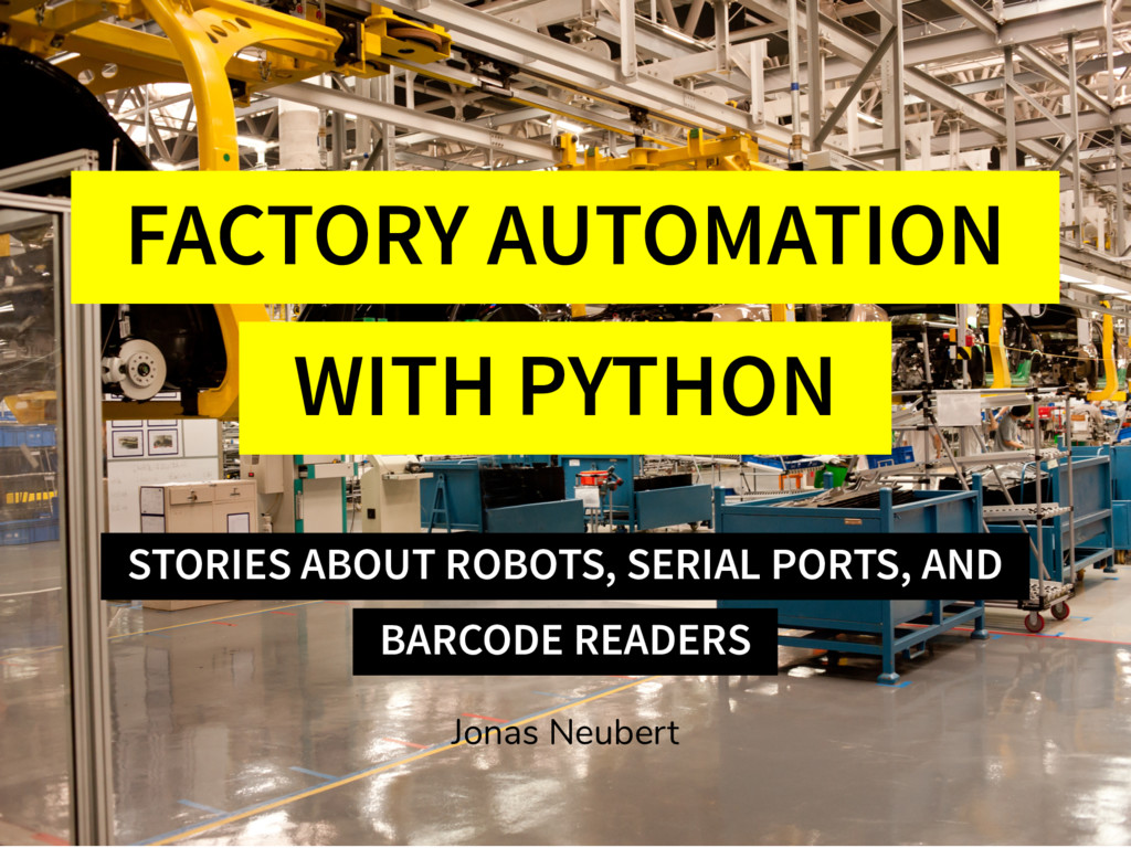 FACTORY AUTOMATION WITH PYTHON STORIES ABOUT RO...