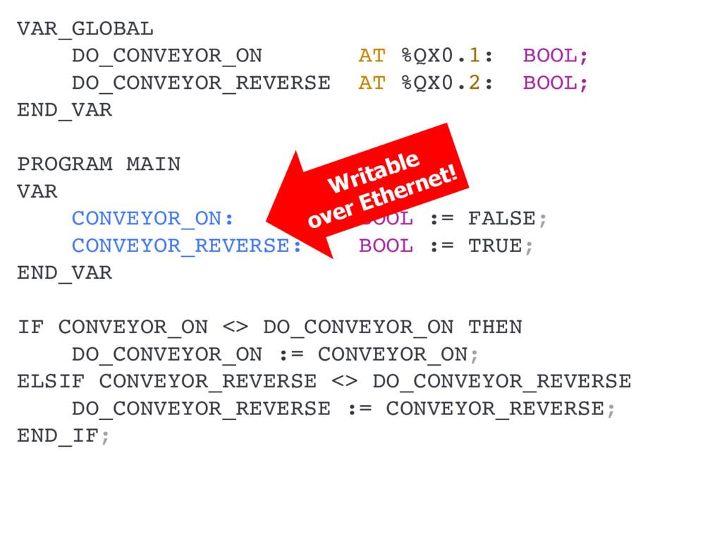 VAR_GLOBAL DO_CONVEYOR_ON AT %QX0.1: BOOL; DO_C...