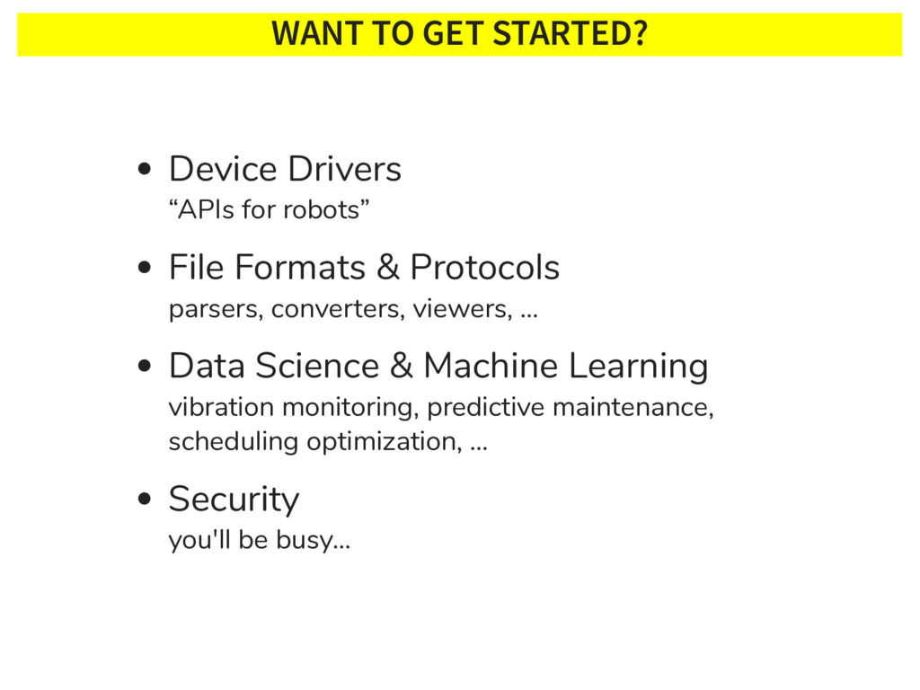 "WANT TO GET STARTED? Device Drivers ""APIs for r..."