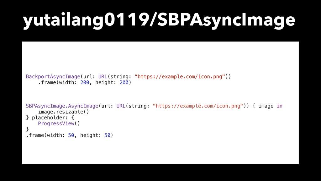 yutailang0119/SBPAsyncImage BackportAsyncImage(...
