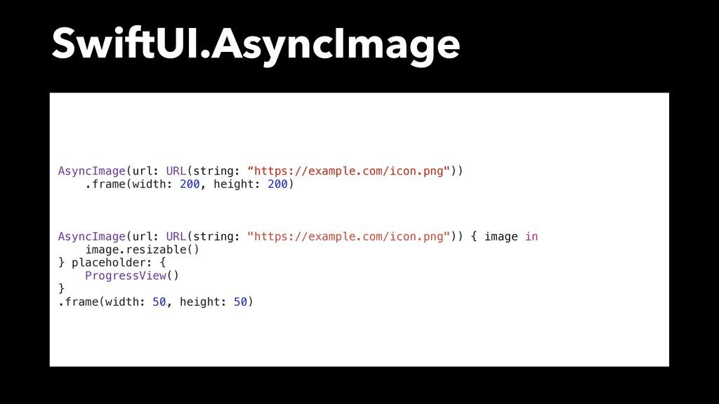SwiftUI.AsyncImage AsyncImage(url: URL(string: ...