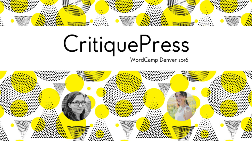 CritiquePress WordCamp Denver 2016