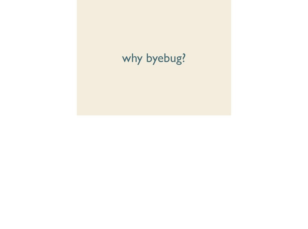 why byebug?
