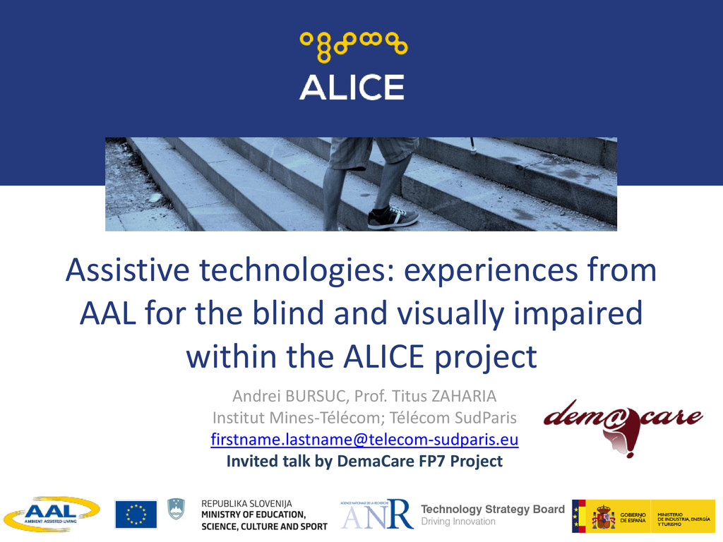 Assistive technologies: experiences from AAL fo...