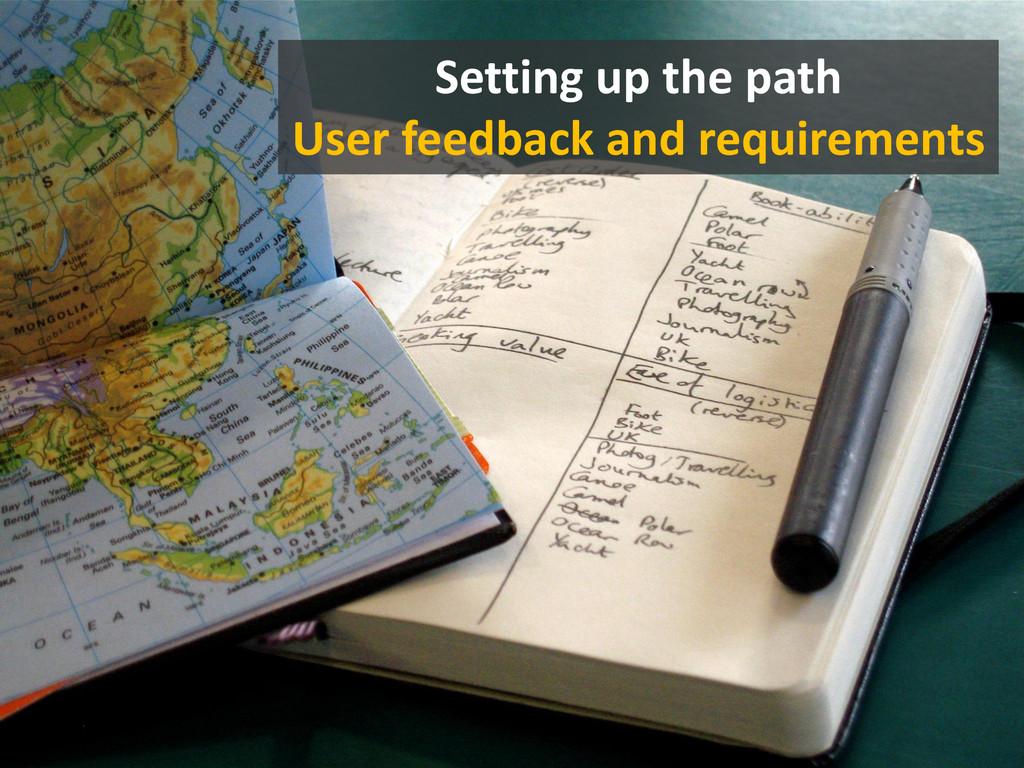 24 July 2013 14 Setting up the path User feedba...