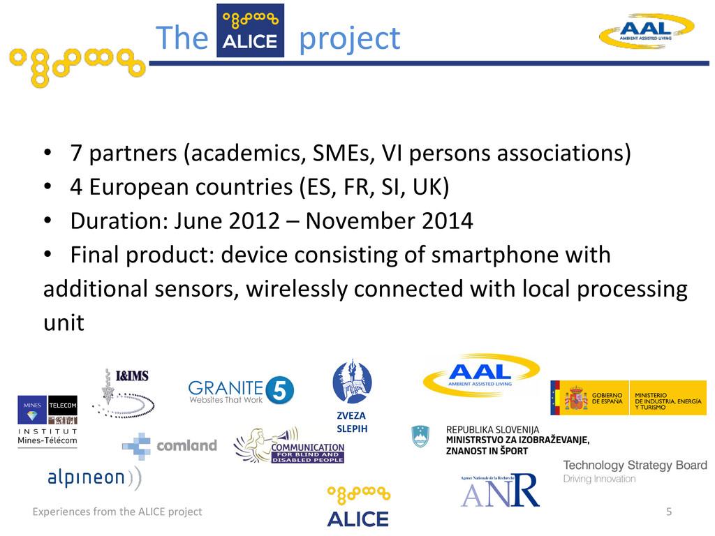 • 7 partners (academics, SMEs, VI persons assoc...