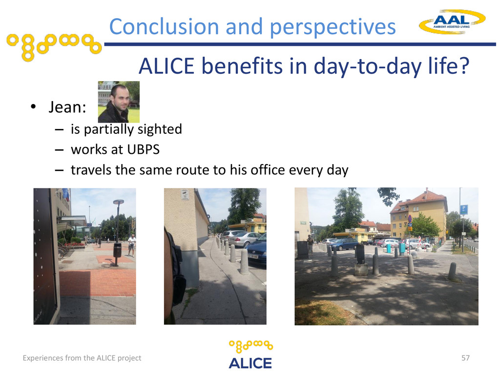 ALICE benefits in day-to-day life? • Jean: – is...