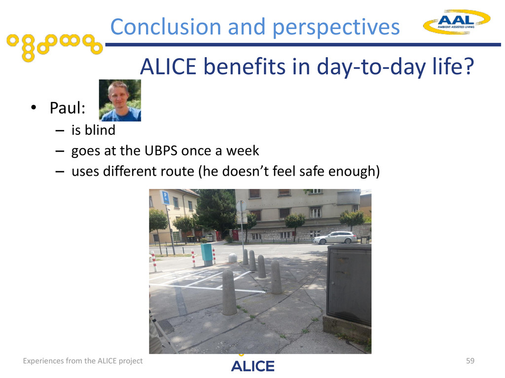 ALICE benefits in day-to-day life? • Paul: – is...