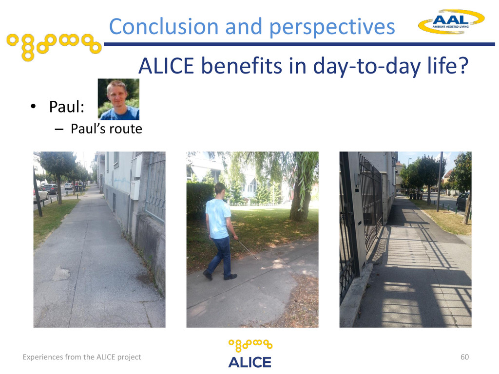 ALICE benefits in day-to-day life? • Paul: – Pa...