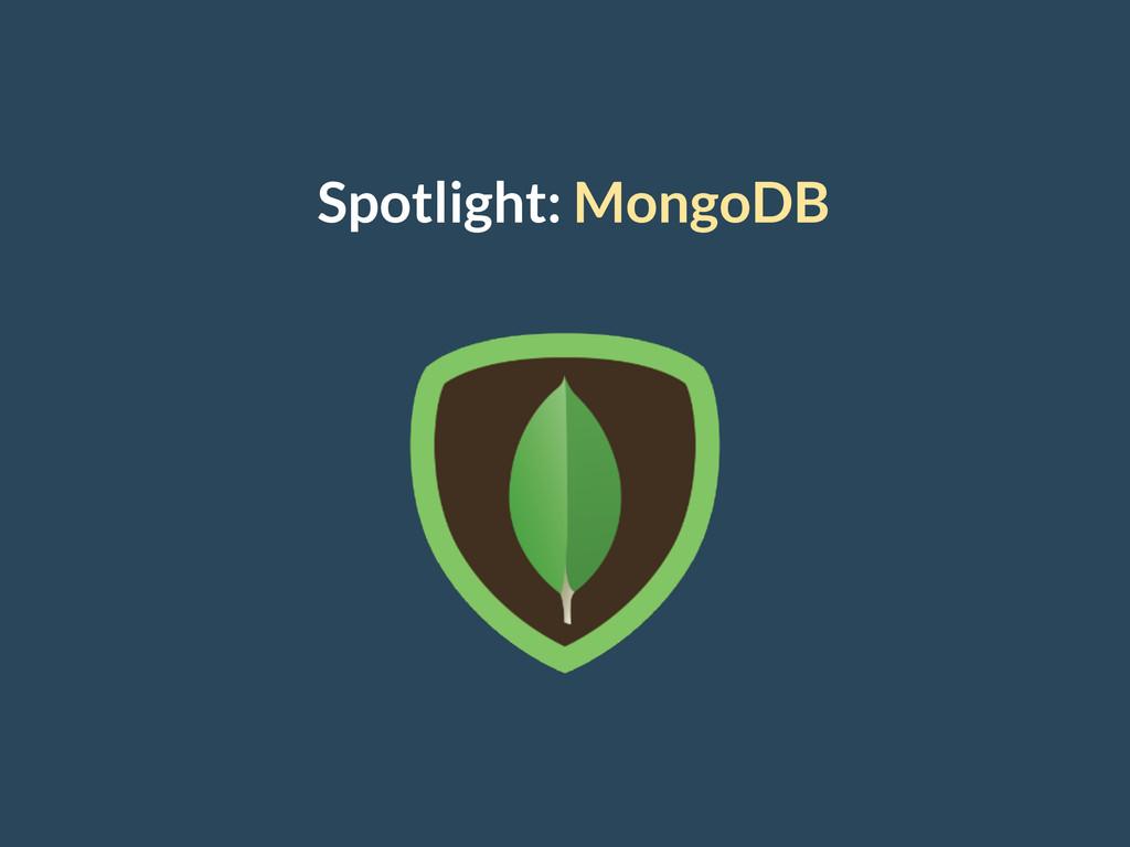 Spotlight: MongoDB