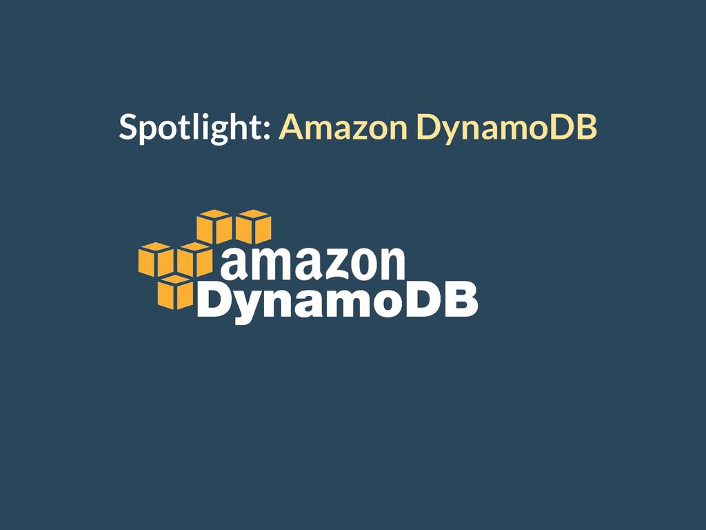 Spotlight: Amazon DynamoDB