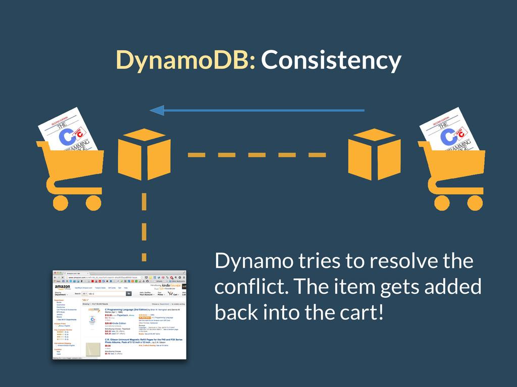 DynamoDB: Consistency Dynamo tries to resolve t...