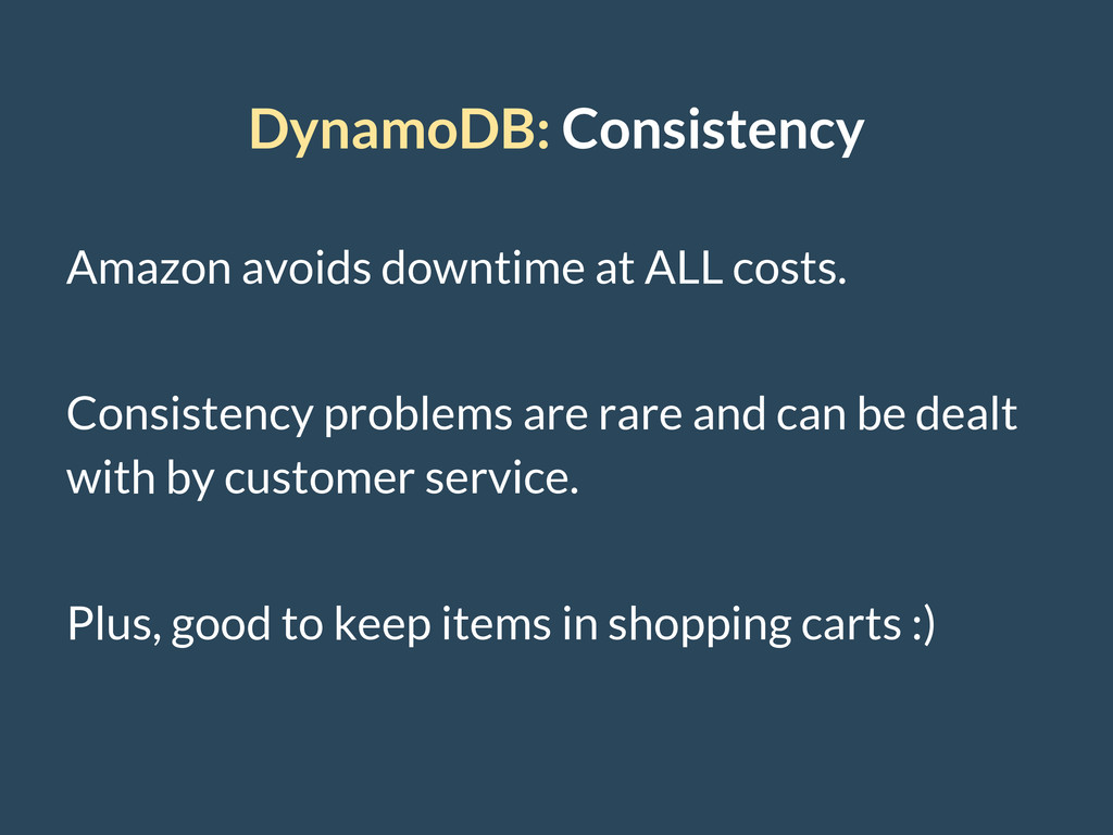 DynamoDB: Consistency Amazon avoids downtime at...
