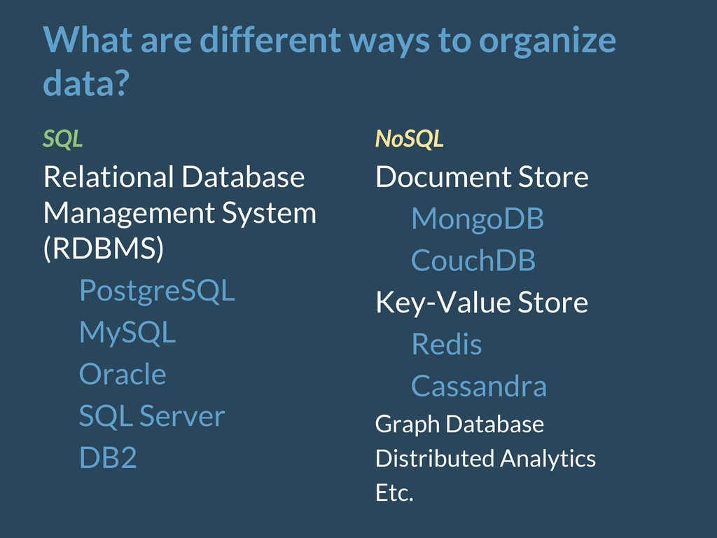 What are different ways to organize data? SQL R...