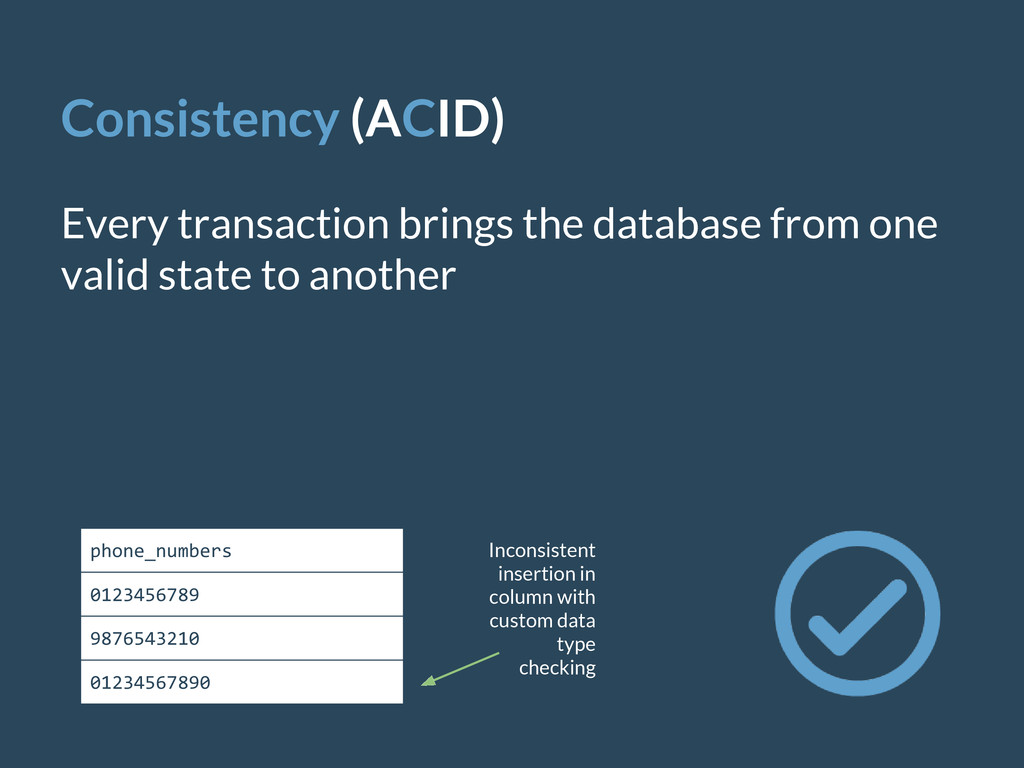 Consistency (ACID) Every transaction brings the...