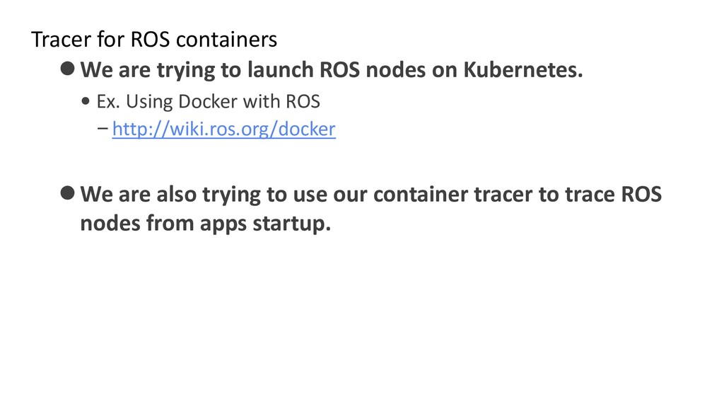 Tracer for ROS containers ⚫We are trying to lau...