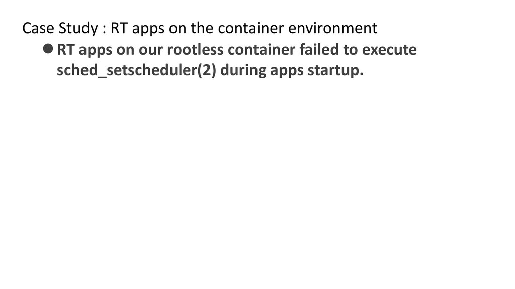 Case Study : RT apps on the container environme...