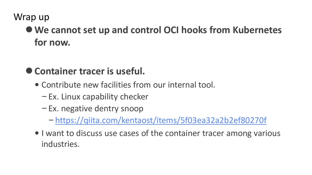 Wrap up ⚫We cannot set up and control OCI hooks...