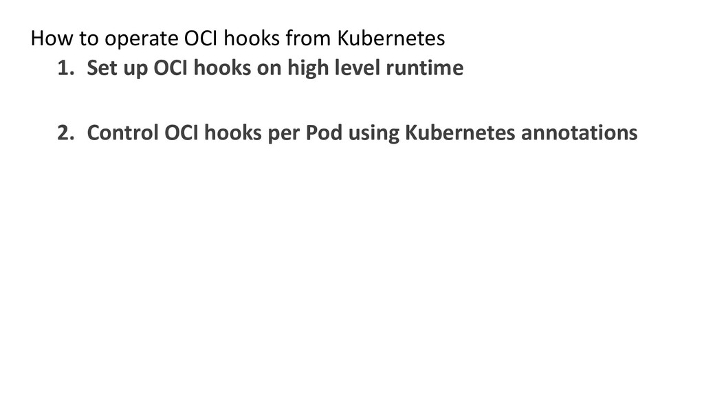 How to operate OCI hooks from Kubernetes 1. Set...
