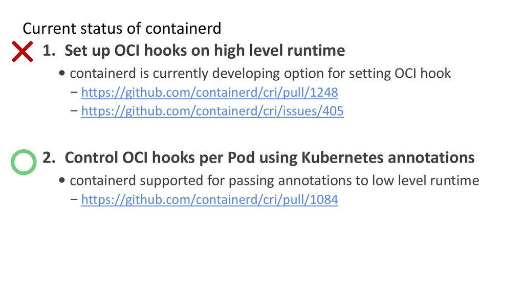 Current status of containerd 1. Set up OCI hook...