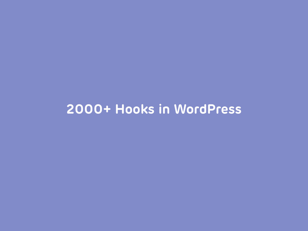 2000+ Hooks in WordPress