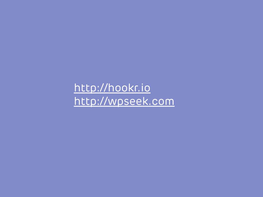 http://hookr.io http://wpseek.com
