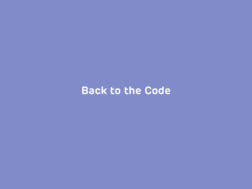 Back to the Code
