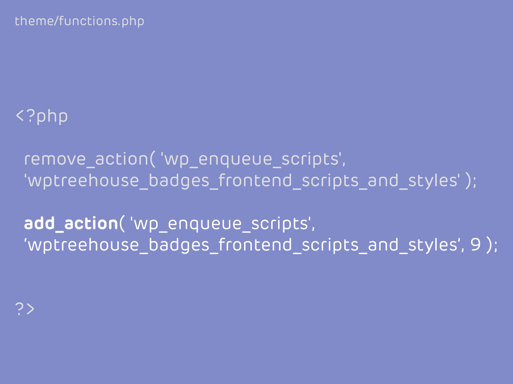 theme/functions.php <?php remove_action( 'wp_en...