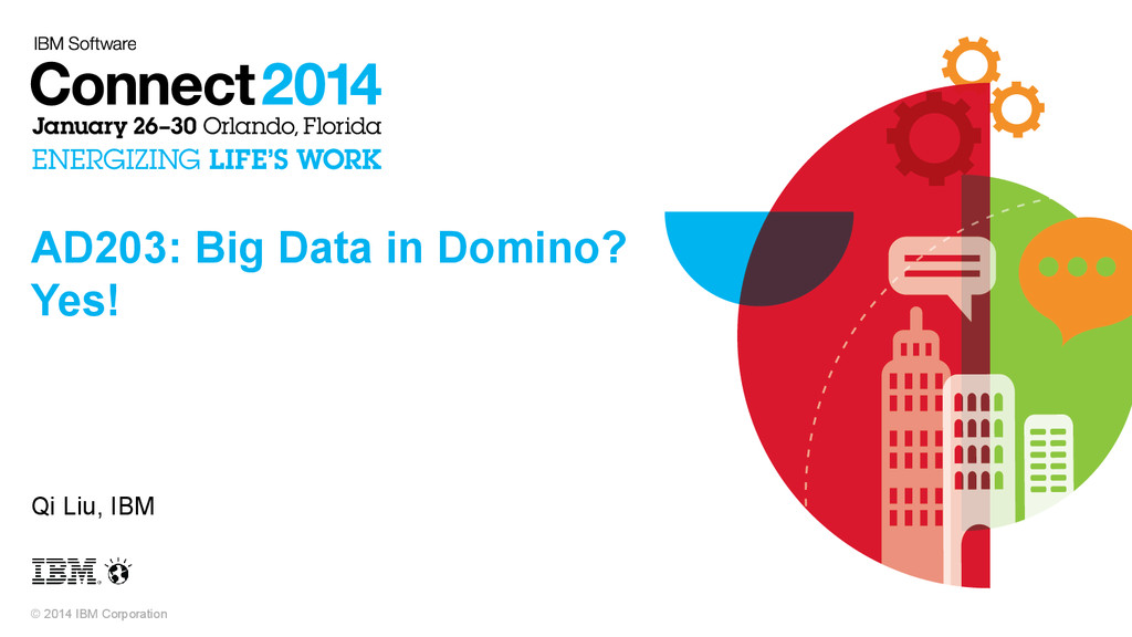 © 2014 IBM Corporation AD203: Big Data in Domin...