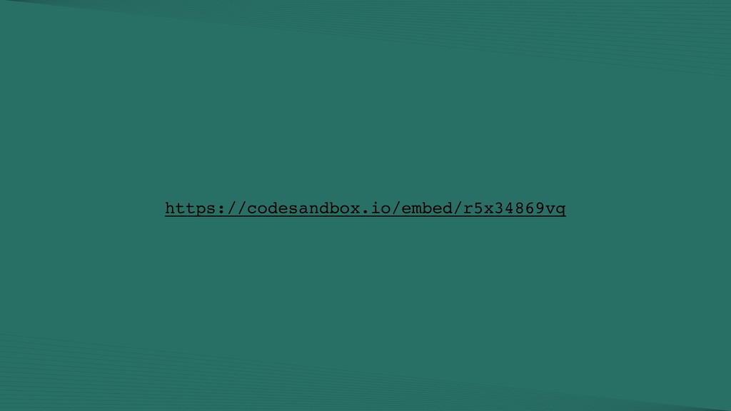 https://codesandbox.io/embed/r5x34869vq