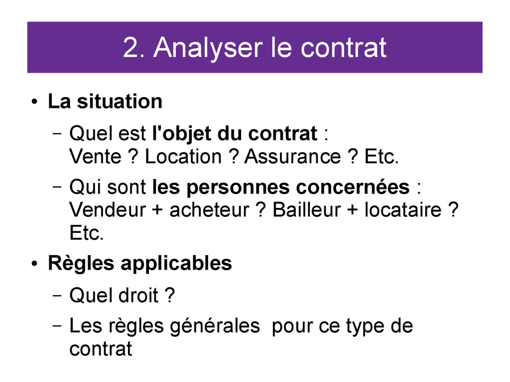 2. Analyser le contrat ● La situation – Quel es...