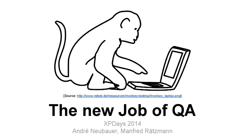 The new Job of QA XPDays 2014 André Neubauer, M...