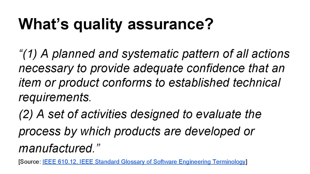 "What's quality assurance? ""(1) A planned and sy..."