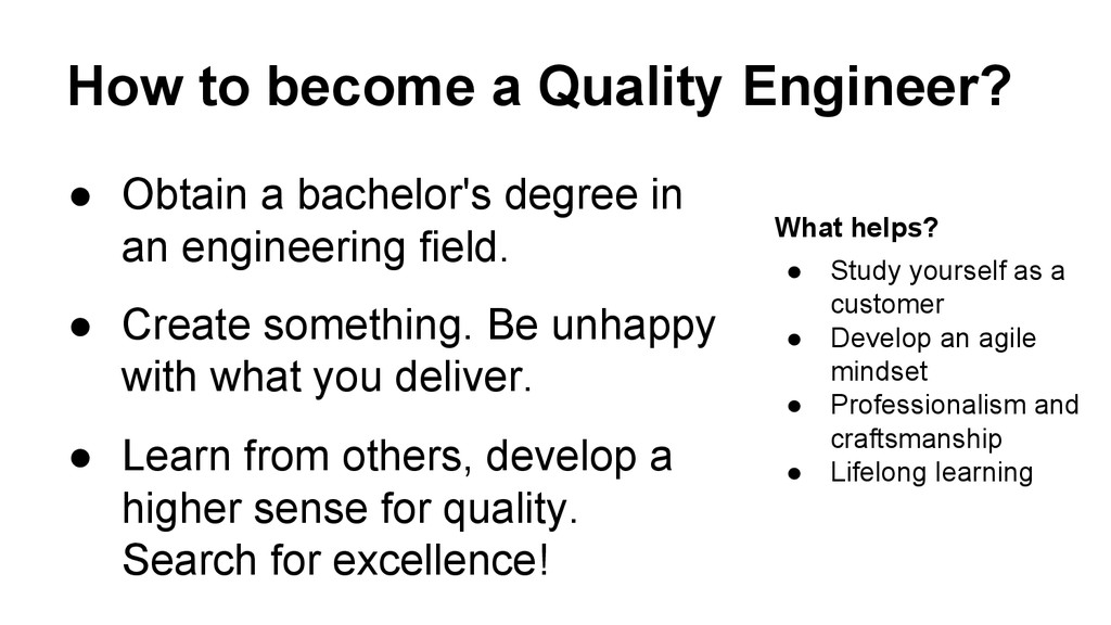 How to become a Quality Engineer? ● Obtain a ba...