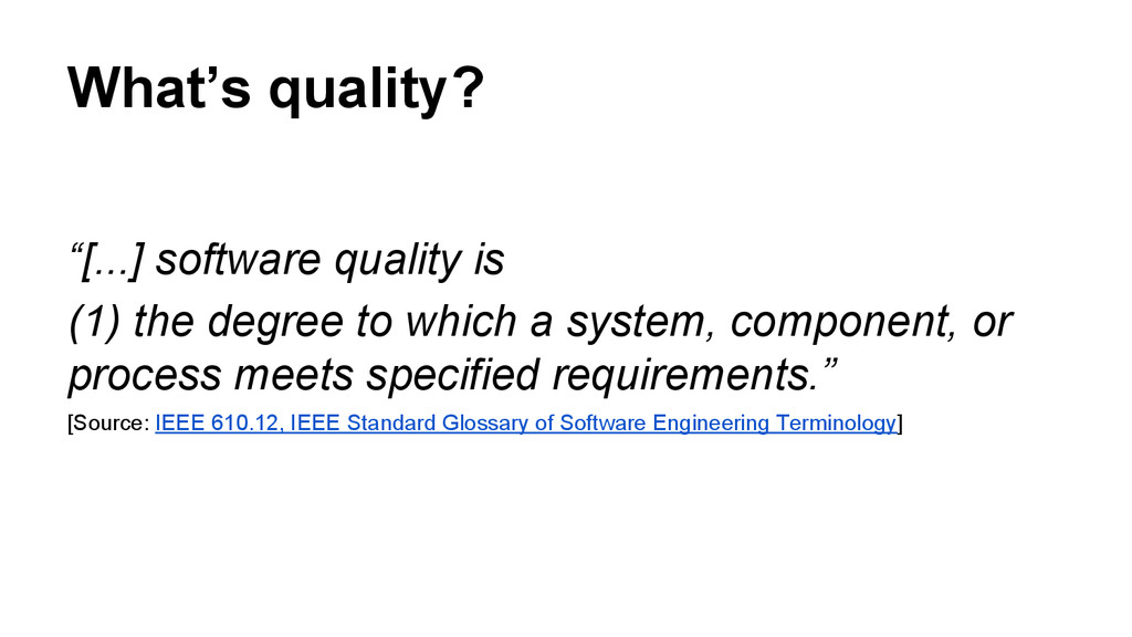 "What's quality? ""[...] software quality is (1) ..."