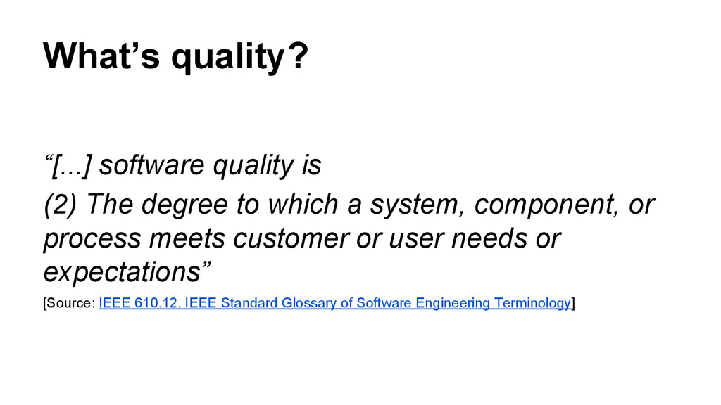 "What's quality? ""[...] software quality is (2) ..."
